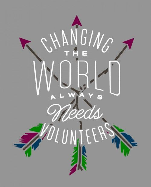 Changing the World Always Needs Volunteers